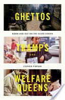 Ghettos, tramps, and welfare queens : down and out on the silver screen / Stephen Pimpare