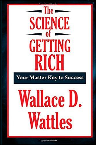 The Science of Getting Rich (A Thrifty Book): Wallace D. Wattles:
