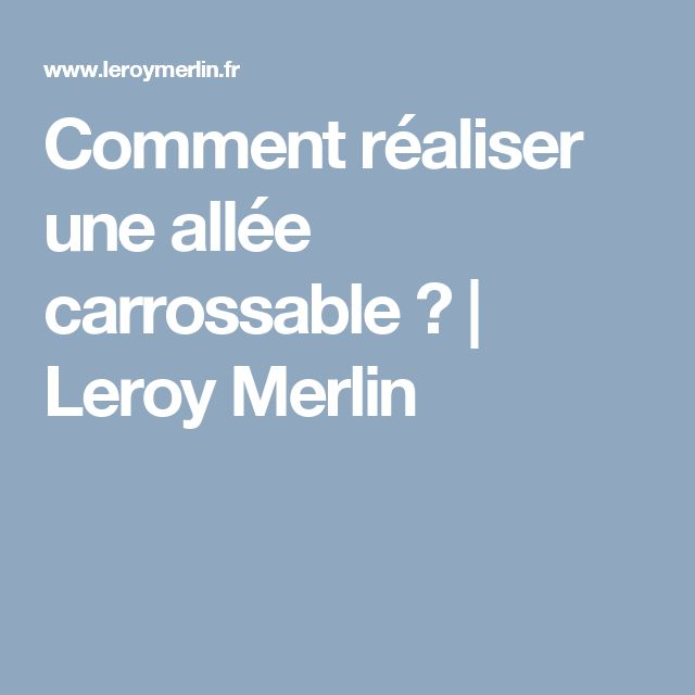 Les 25 meilleures id es de la cat gorie all e carrossable sur pinterest pav - Comment faire une allee carrossable ...