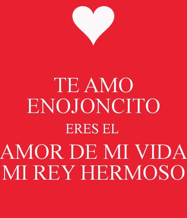 'TE AMO ENOJONCITO ERES EL  AMOR DE MI VIDA MI REY HERMOSO' Poster