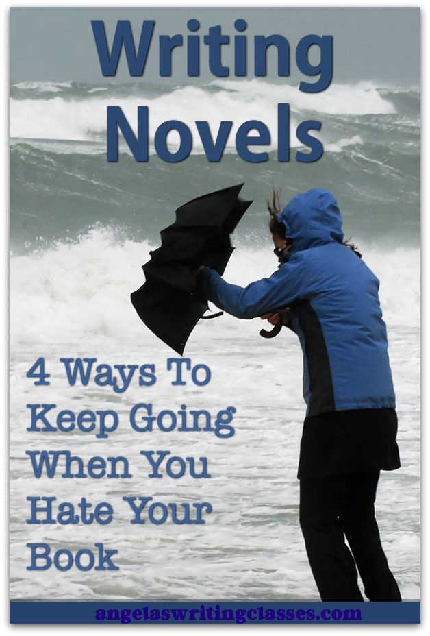 "You can be your own worst enemy when you're writing novels, unless you understand your emotions, and what they mean. ""Hating"" your book may be a good sign."
