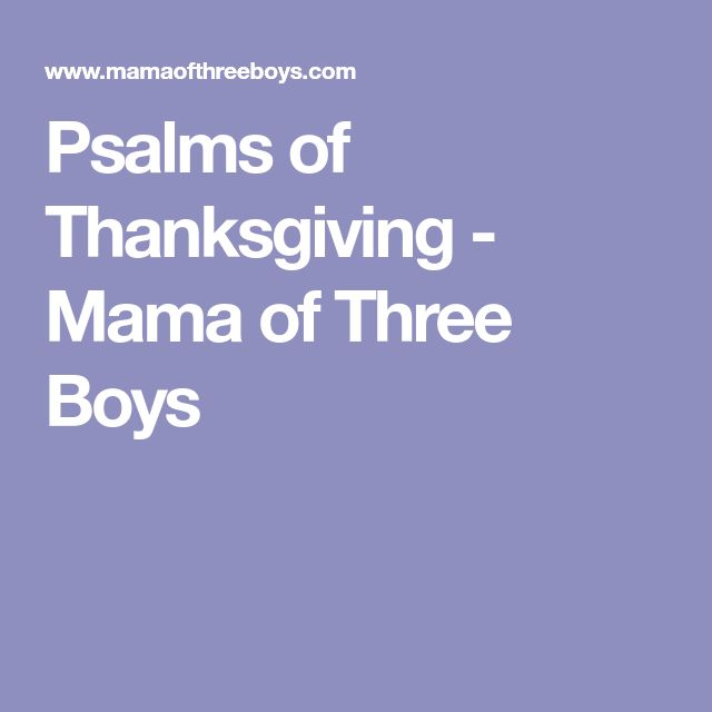 Psalms of Thanksgiving - Mama of Three Boys