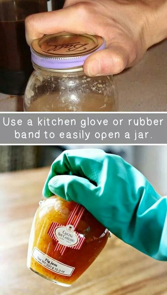 How to open jars: use rubber band to help get jars open. Or rubber kitchen glove