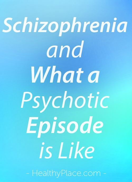"""People may want t to know what a psychotic episode is like in schizophrenia, schizoaffective disorder. You may be surprised to learn how innocent they are."" www.HealthyPlace.com"
