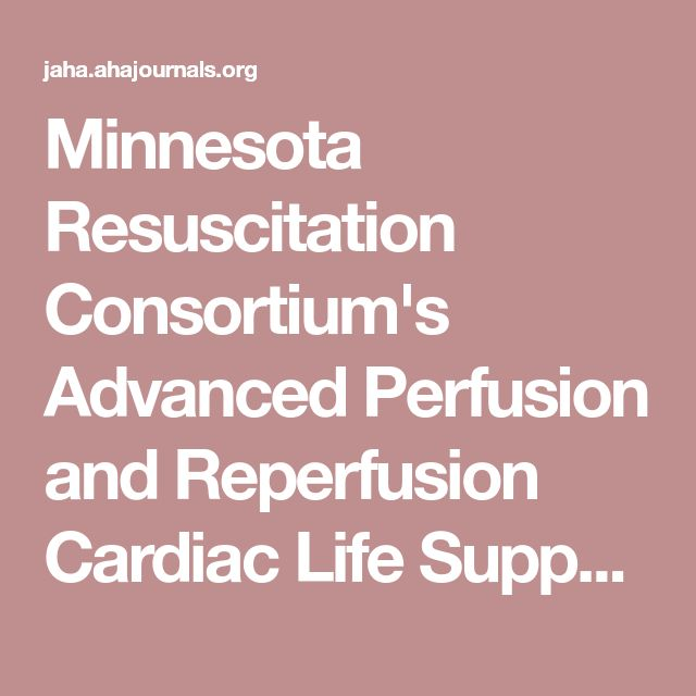 Minnesota Resuscitation Consortium's Advanced Perfusion and Reperfusion Cardiac Life Support Strategy for Out‐of‐Hospital Refractory Ventricular Fibrillation | Journal of the American Heart Association