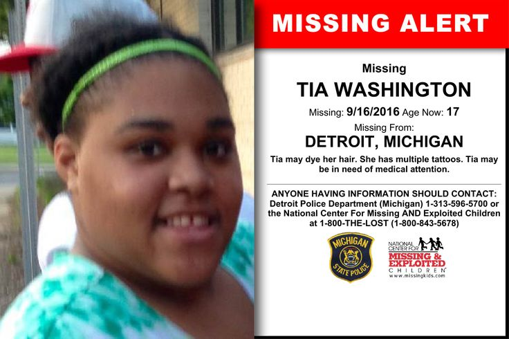 TIA WASHINGTON, Age Now: 17, Missing: 09/16/2016. Missing From DETROIT, MI. ANYONE HAVING INFORMATION SHOULD CONTACT: Detroit Police Department (Michigan) 1-313-596-5700.