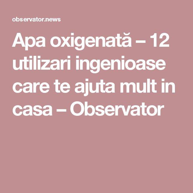 Apa oxigenată – 12 utilizari ingenioase care te ajuta mult in casa – Observator