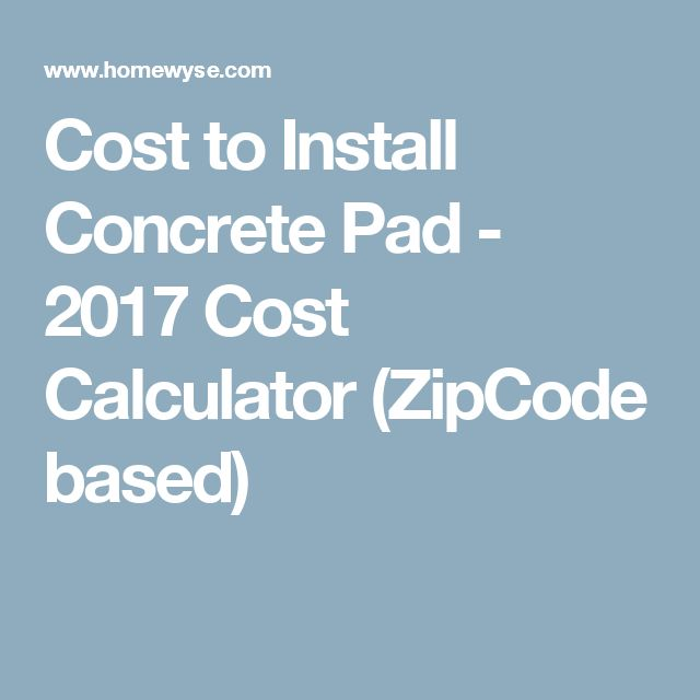 Cost to Install Concrete Pad - 2017 Cost Calculator (ZipCode based)