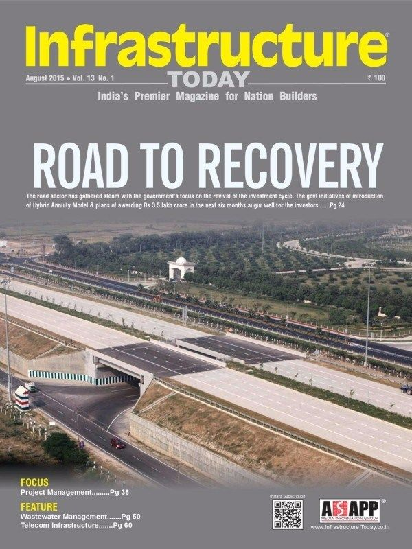INFRASTRUCTURE TODAY August 2015 Issue- Road to Recovery   Project Management   Wastewater Management   Telecom Infrastructure.  #InfrastructureToday #RoadRecovery #ProjectManagement #WastewaterManagement #TelecomInfrastructure