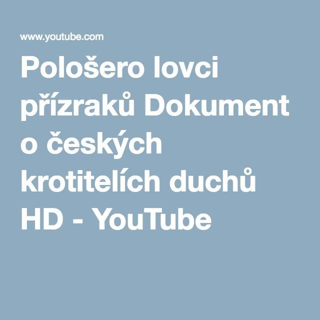 Pološero lovci přízraků Dokument o českých krotitelích duchů HD - YouTube