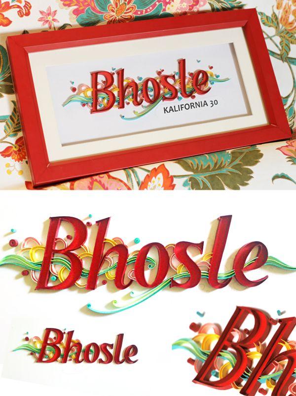 Quilled Name Plate ~ Bhosle by Neha Karnik, via Behance