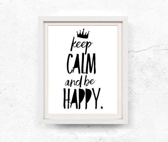 Keep calm and be happy quotes printable quotes black and white printable art keep calm print quote prints monochrome 8x10 11x14