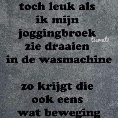 #joggingbroek #beweging #spreuk #citaat #nederlands #teksten #spreuken #citaten #grappig