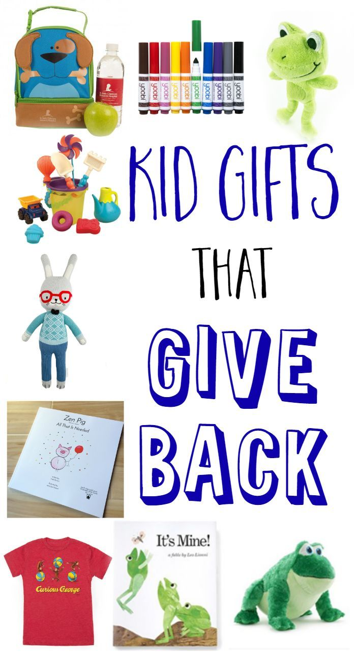 Kid Gifts That Give Back Gift Ideas Perfect For Kids That Give Back These Gift Ideas Are Perfect Diy Gifts For Kids Gifts For Kids Christmas Gifts For Kids