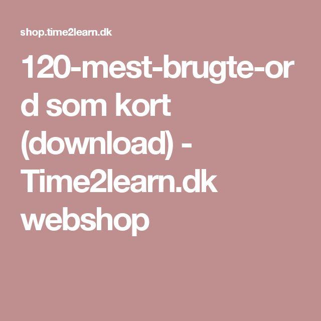 120-mest-brugte-ord som kort (download) - Time2learn.dk webshop