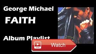George Michael Faith 17 Full Album Playlist By MyCDMusic  This is George Michael's debut solo album released in 17 It has also won several awards in 1 Link to this full albu