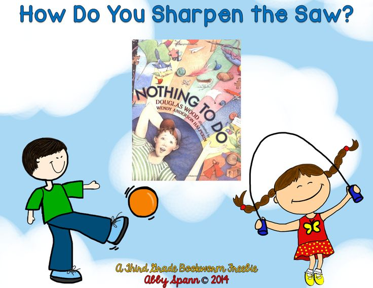 Nothing to Do! {A 7 Habits FREEBIE!} Great book suggestion and a writing activity for Habit 7: Sharpen the Saw