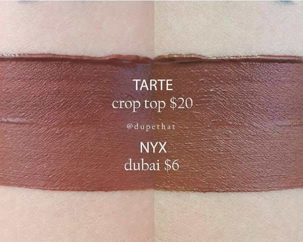 Put down Tarte Crop Top lipstick ($20) and pick up NYX Dubai lip cream ($6).