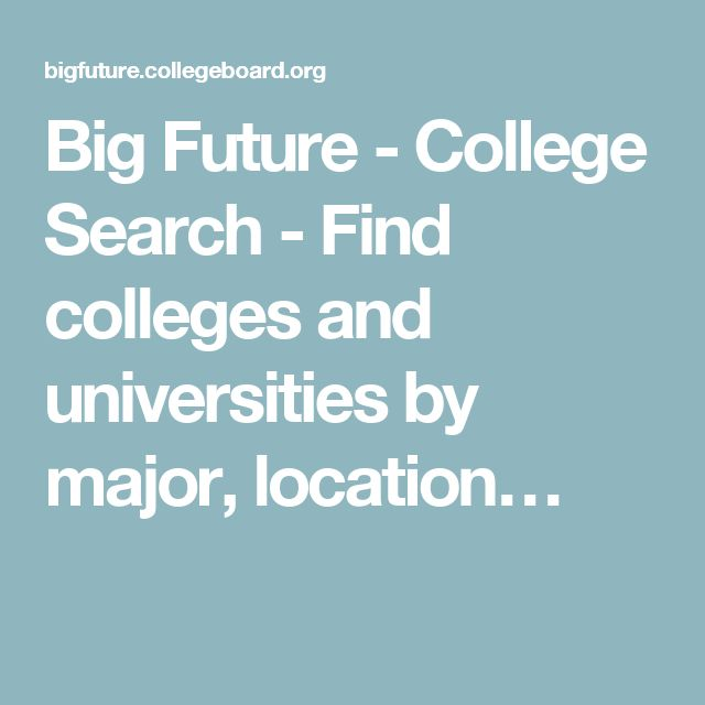 Big Future - College Search - Find colleges and universities by major, location…