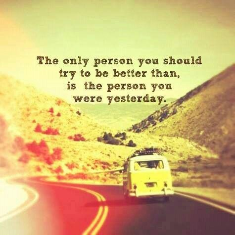 the person you are today > the person you were yesterday