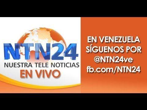 SEÑAL EN VIVO NTN24 #NTN24enVIVO