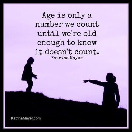 Age... it's just a number.