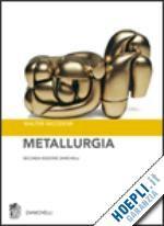 METALLURGIA un libro di NICODEMI WALTER pubblicato da ZANICHELLI