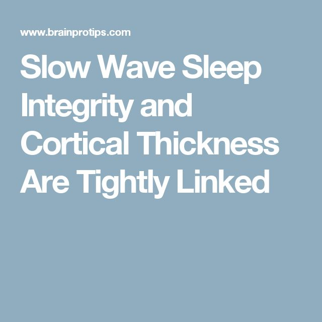 Slow Wave Sleep Integrity and Cortical Thickness Are Tightly Linked