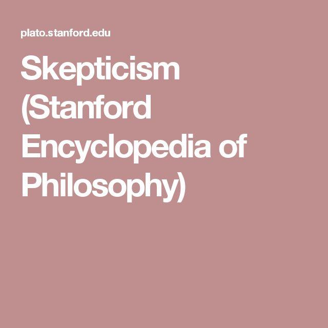 Skepticism (Stanford Encyclopedia of Philosophy)