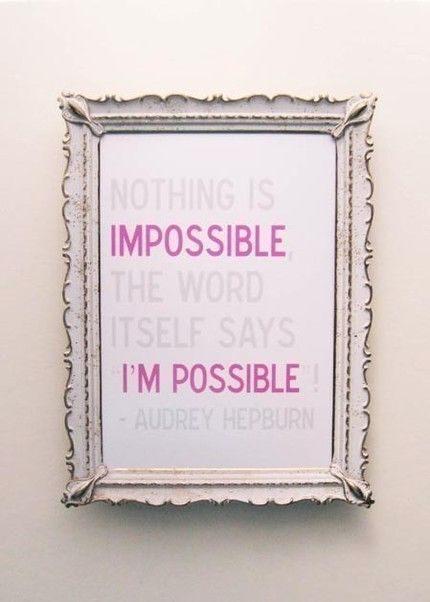 challenge yourself: Audrey Hepburn Quotes, Quotes Inspiration, Awesome Quotes, Motivation Quotes, Favorite Quotes, Impossible, Inspiration Quotes, Senior Quotes, Quotes Motivation