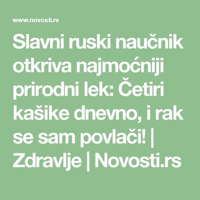 Slavni ruski naučnik otkriva najmoćniji prirodni lek: Četiri kašike dnevno, i rak se sam povlači!   Zdravlje   Novosti.rs