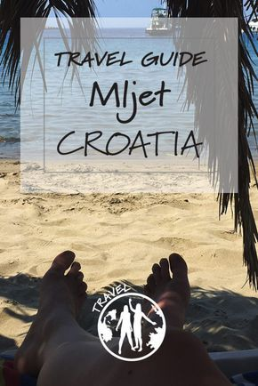 Mljet Island, Croatia | Travel Guide
