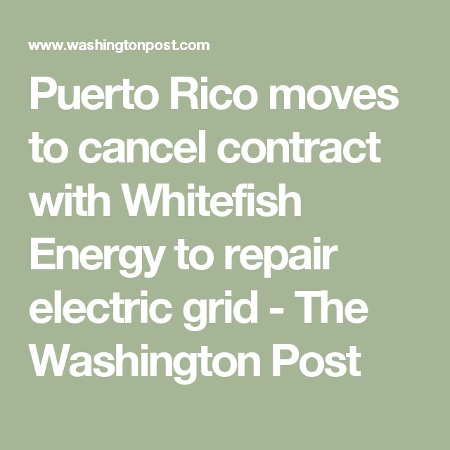 Puerto Rico moves to cancel contract with Whitefish Energy to repair electric grid - The Washington Post