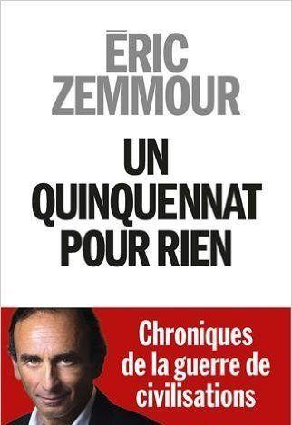 Telecharger Un quinquennat pour rien de Eric Zemmour PDF, Kindle, ePub, Un quinquennat pour rien PDF Gratuit