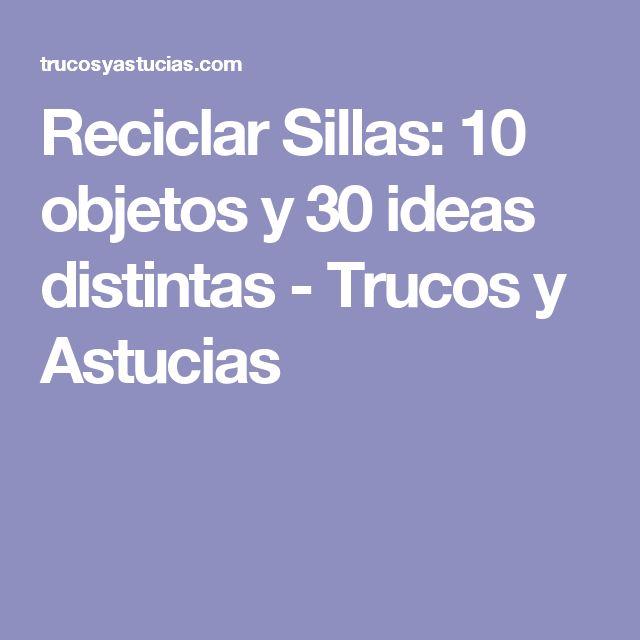 Reciclar Sillas: 10 objetos y 30 ideas distintas - Trucos y Astucias