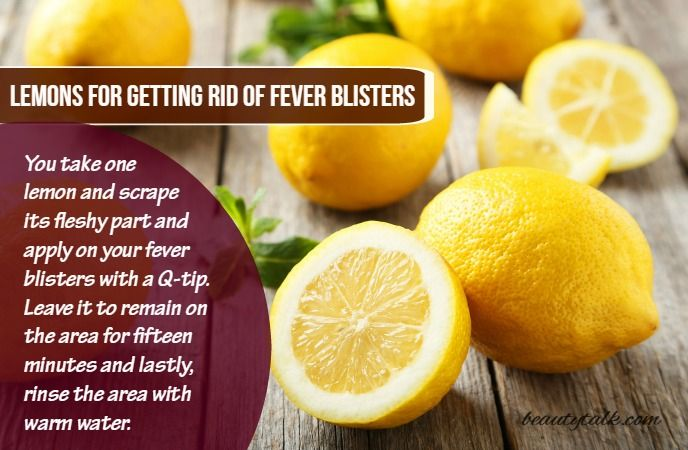 Lemons For Getting Rid Of Fever Blisters