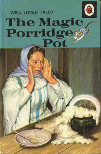 The Magic Porridge Pot, by the Brothers Grimm