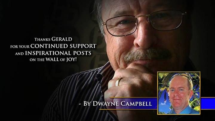 Thanks Gerald for your continued support and inspirational posts on the wall of joy. -Dwayne Campbell #60SecondMillionaireTV #RevMediaUSA #MediaTeam @tracy_davison #tracy_davison #TracyDavison