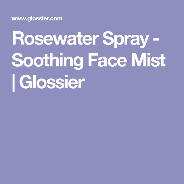 The 25+ best Glossier rose water mist ideas on Pinterest ...
