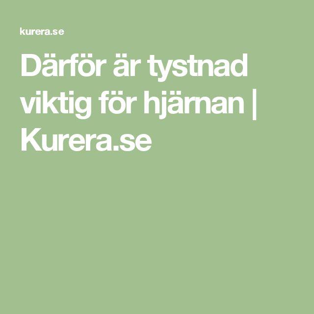 Därför är tystnad viktig för hjärnan | Kurera.se