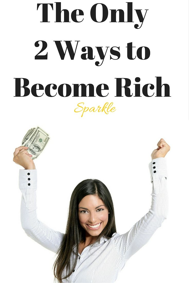 Spark - The Female Entrepreneur Hub: The Only 2 Ways to Become Rich
