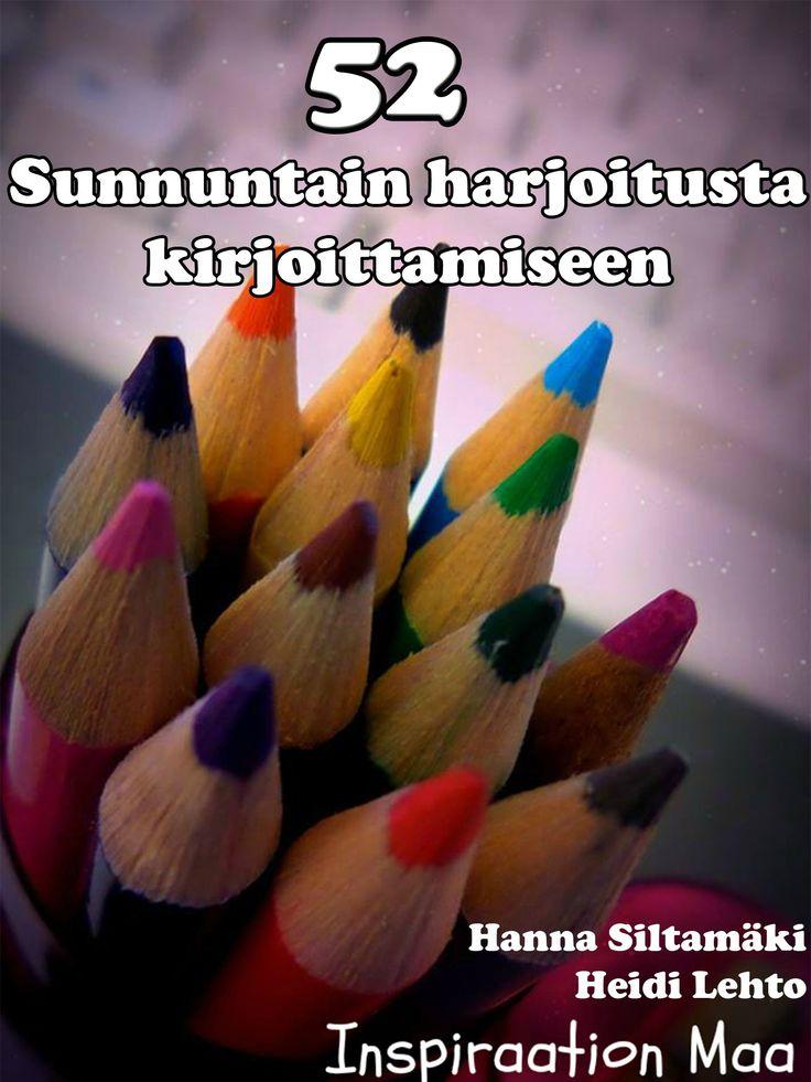 52 Sunnuntain harjoitusta kirjoittamiseen  #ekirja #ekirjat #virike #tehtävä #harjoitus #kirjoittaminen #inspiraationmaa #innostus #inspiraatio