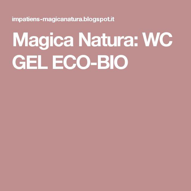 Magica Natura: WC GEL ECO-BIO