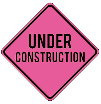 pink under construction sign - Google Search
