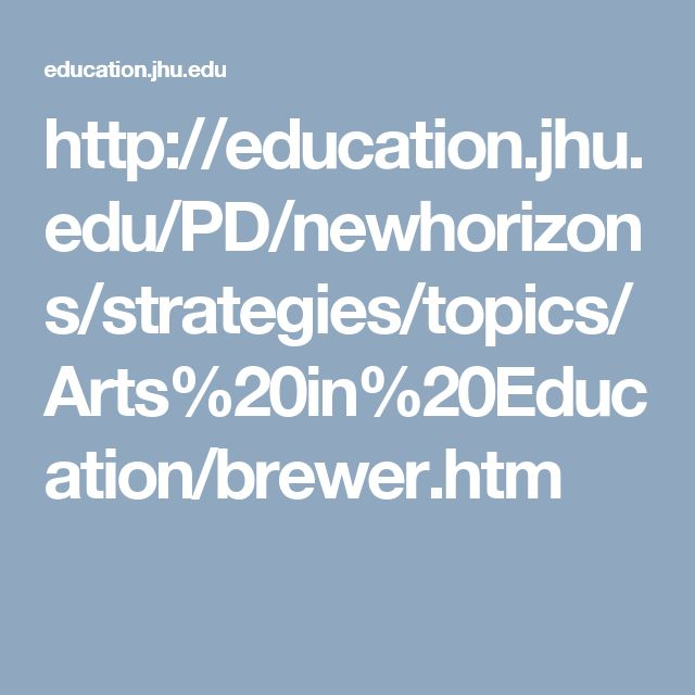 http://education.jhu.edu/PD/newhorizons/strategies/topics/Arts%20in%20Education/brewer.htm