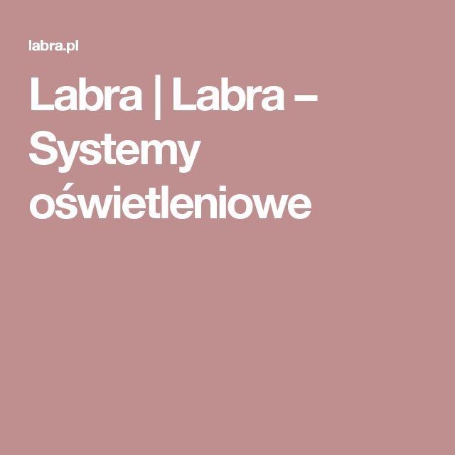 Labra | Labra – Systemy oświetleniowe