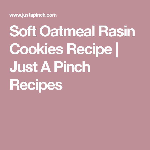 Soft Oatmeal Rasin Cookies Recipe | Just A Pinch Recipes