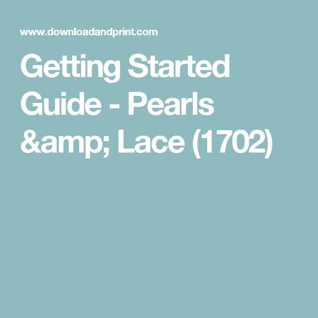 Getting Started Guide - Pearls & Lace (1702)