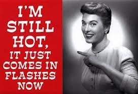 How to cool down hot flashes with EOHot Stuff, Essential Oil, Nature Treatments, Hot Flash, Quote, Hotflash, Humor, Funny Posters, Hot Topic