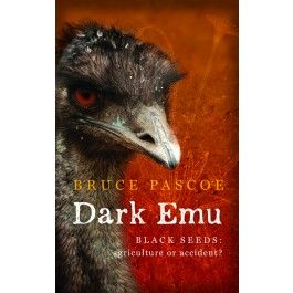 Dark Emu by Bruce Pascoe. An argument against the 'hunter-gatherer' label and evidence of complex Aboriginal agricultural systems.